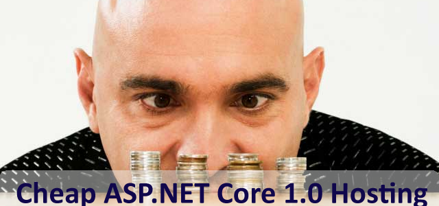 Find The Best and Cheap ASP.NET Core 1.0 Hosting
